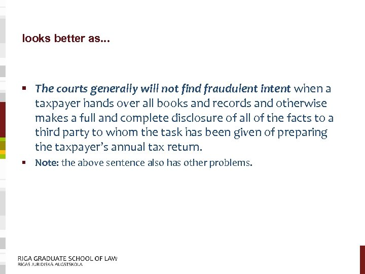looks better as… § The courts generally will not find fraudulent intent when a