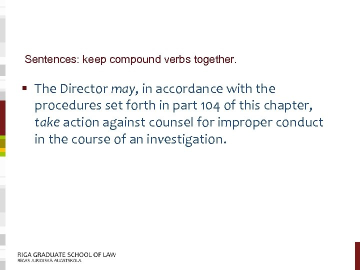 Sentences: keep compound verbs together. § The Director may, in accordance with the procedures