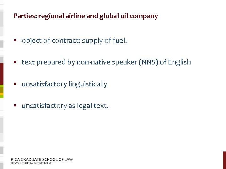 Parties: regional airline and global oil company § object of contract: supply of fuel.