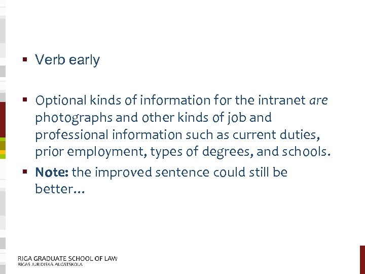 § Verb early § Optional kinds of information for the intranet are photographs and