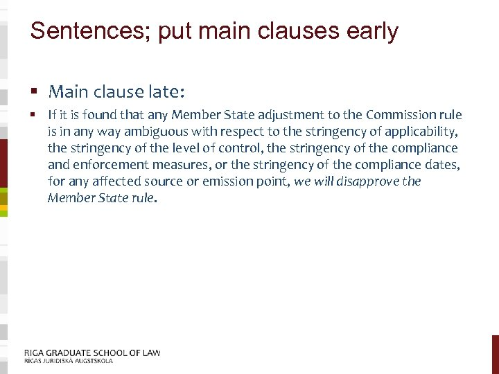 Sentences; put main clauses early § Main clause late: § If it is found