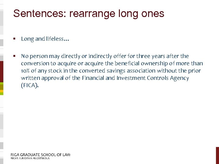 Sentences: rearrange long ones § Long and lifeless… § No person may directly or
