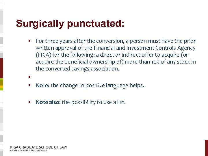 Surgically punctuated: § For three years after the conversion, a person must have the