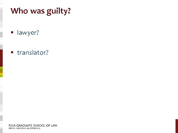 Who was guilty? § lawyer? § translator?