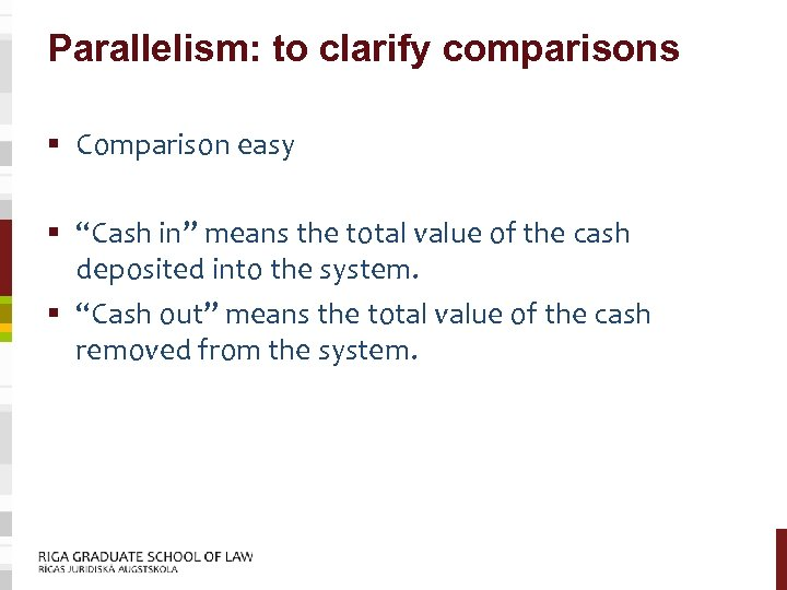 """Parallelism: to clarify comparisons § Comparison easy § """"Cash in"""" means the total value"""