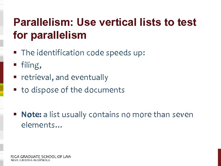 Parallelism: Use vertical lists to test for parallelism § § The identification code speeds
