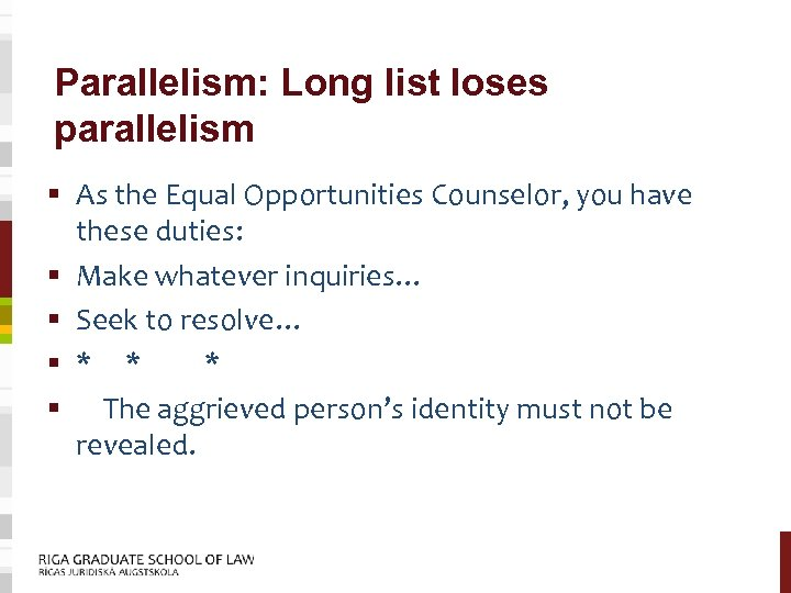 Parallelism: Long list loses parallelism § As the Equal Opportunities Counselor, you have these