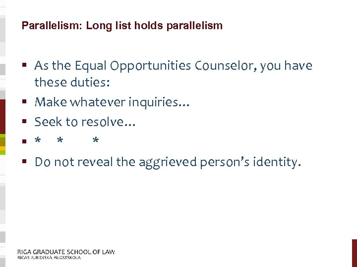 Parallelism: Long list holds parallelism § As the Equal Opportunities Counselor, you have these
