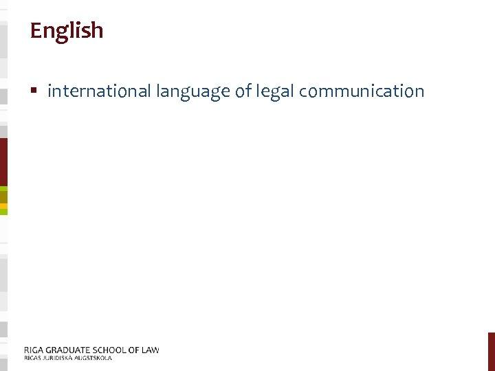English § international language of legal communication