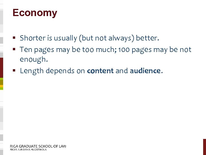 Economy § Shorter is usually (but not always) better. § Ten pages may be