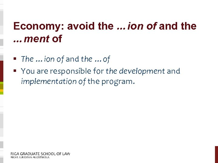 Economy: avoid the …ion of and the …ment of § The …ion of and