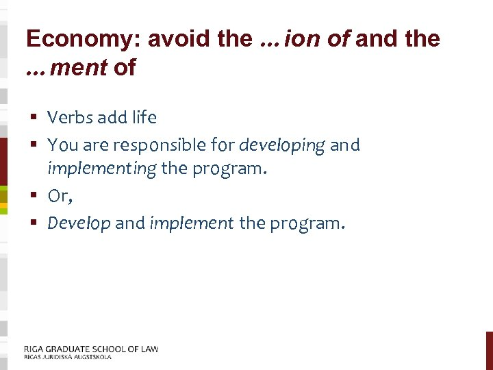 Economy: avoid the …ion of and the …ment of § Verbs add life §