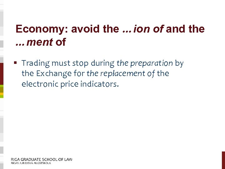 Economy: avoid the …ion of and the …ment of § Trading must stop during
