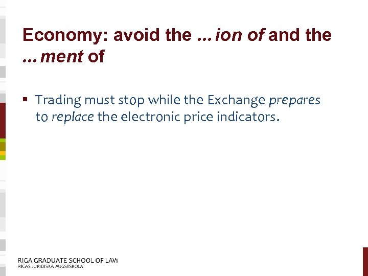 Economy: avoid the …ion of and the …ment of § Trading must stop while