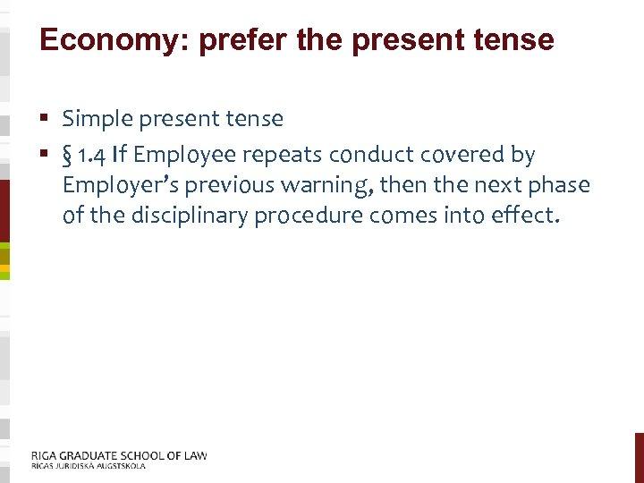 Economy: prefer the present tense § Simple present tense § § 1. 4 If