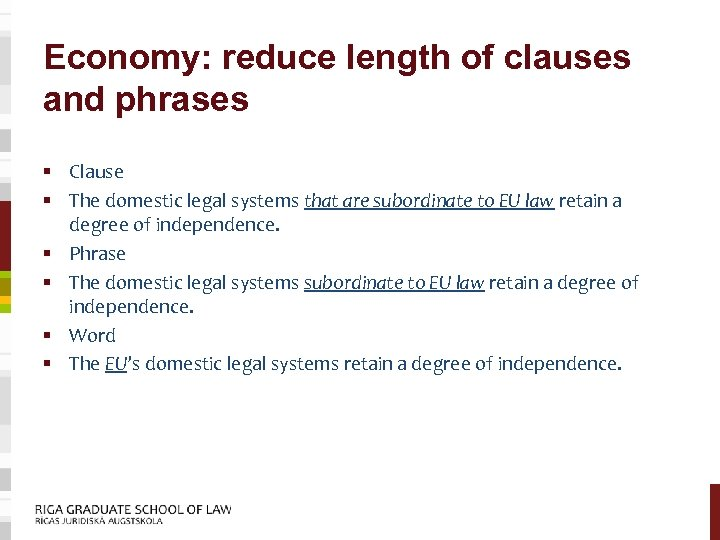 Economy: reduce length of clauses and phrases § Clause § The domestic legal systems