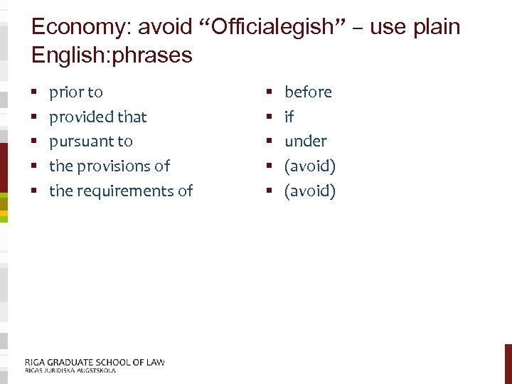 "Economy: avoid ""Officialegish"" – use plain English: phrases § § § prior to provided"