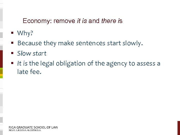 Economy: remove it is and there is § § Why? Because they make sentences