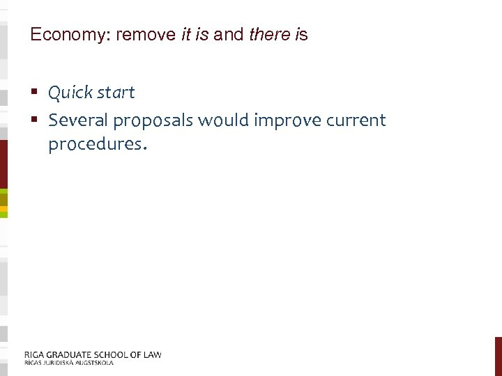 Economy: remove it is and there is § Quick start § Several proposals would