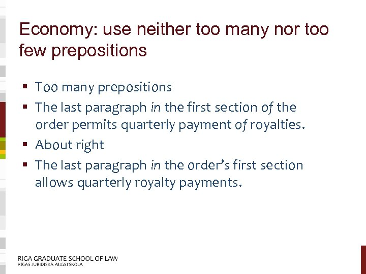 Economy: use neither too many nor too few prepositions § Too many prepositions §