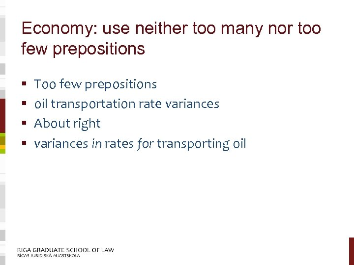 Economy: use neither too many nor too few prepositions § § Too few prepositions