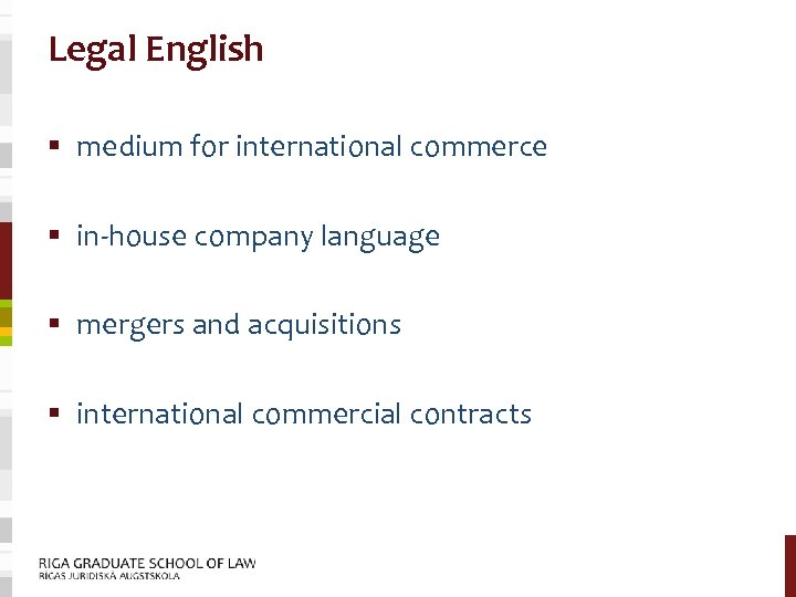 Legal English § medium for international commerce § in-house company language § mergers and