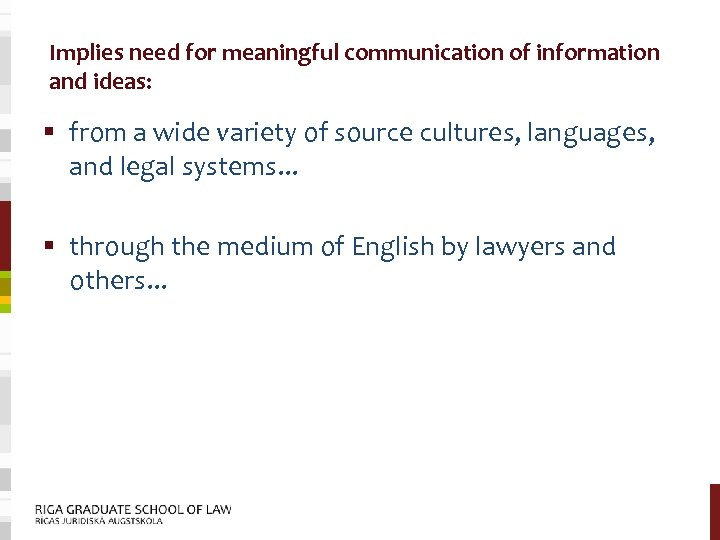 Implies need for meaningful communication of information and ideas: § from a wide variety