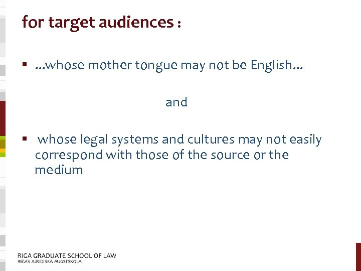 for target audiences : §. . . whose mother tongue may not be English.