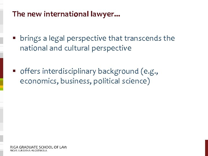The new international lawyer. . . § brings a legal perspective that transcends the
