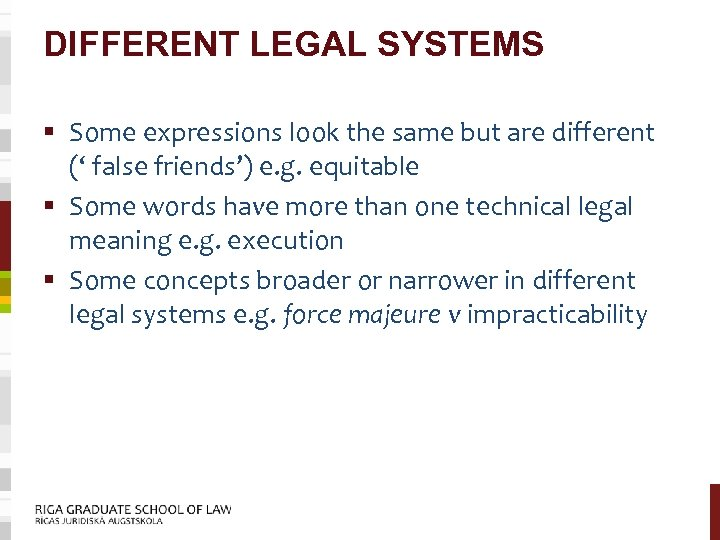 DIFFERENT LEGAL SYSTEMS § Some expressions look the same but are different (' false