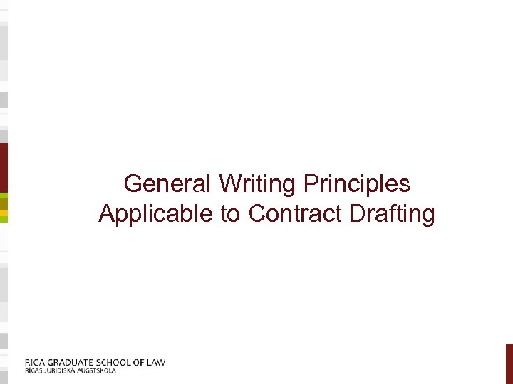 General Writing Principles Applicable to Contract Drafting