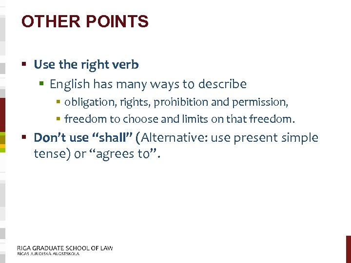 OTHER POINTS § Use the right verb § English has many ways to describe