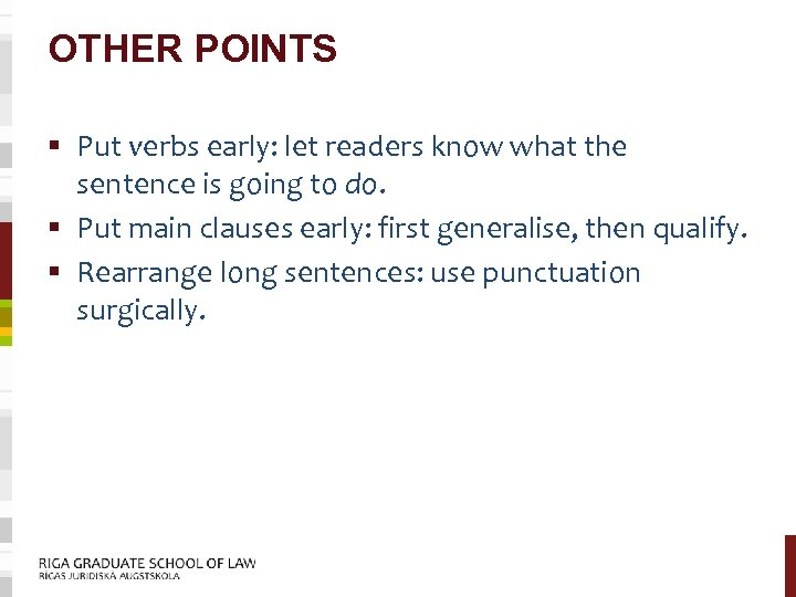 OTHER POINTS § Put verbs early: let readers know what the sentence is going