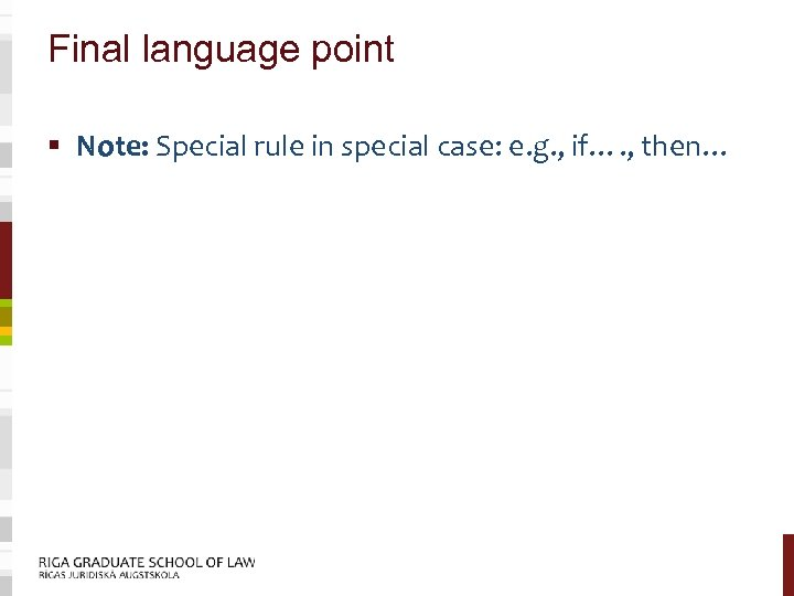 Final language point § Note: Special rule in special case: e. g. , if….