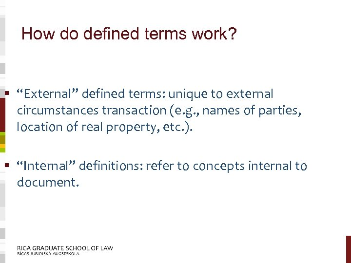 """How do defined terms work? § """"External"""" defined terms: unique to external circumstances transaction"""