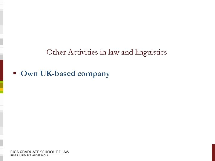 Other Activities in law and linguistics § Own UK-based company