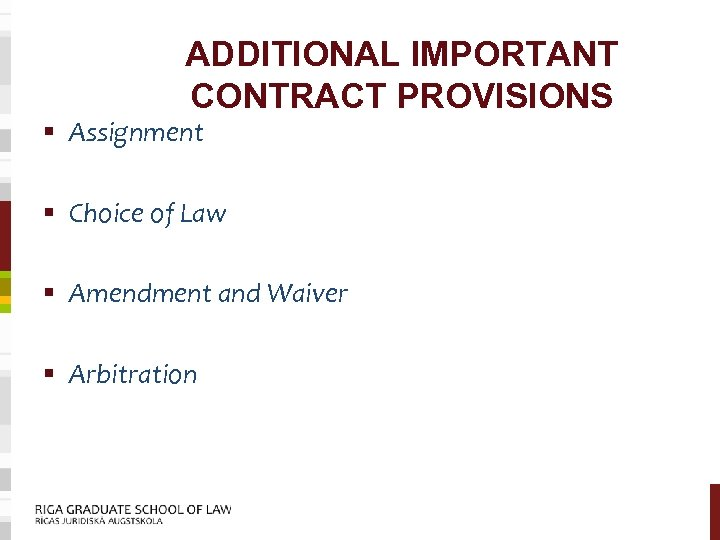 ADDITIONAL IMPORTANT CONTRACT PROVISIONS § Assignment § Choice of Law § Amendment and Waiver