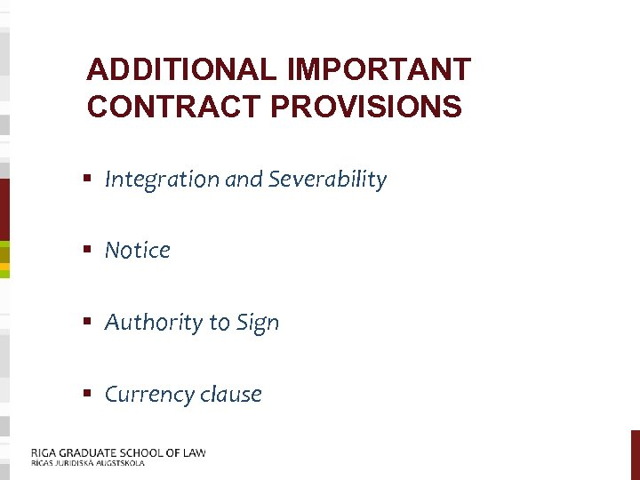ADDITIONAL IMPORTANT CONTRACT PROVISIONS § Integration and Severability § Notice § Authority to Sign