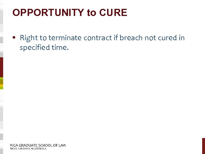OPPORTUNITY to CURE § Right to terminate contract if breach not cured in specified
