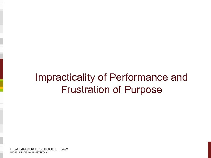 Impracticality of Performance and Frustration of Purpose