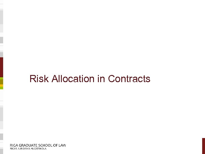 Risk Allocation in Contracts