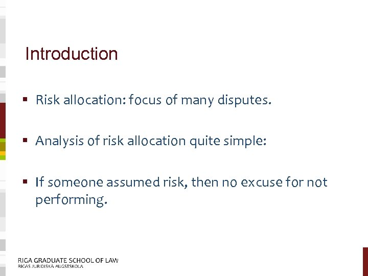 Introduction § Risk allocation: focus of many disputes. § Analysis of risk allocation quite