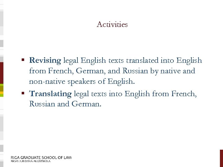 Activities § Revising legal English texts translated into English from French, German, and Russian
