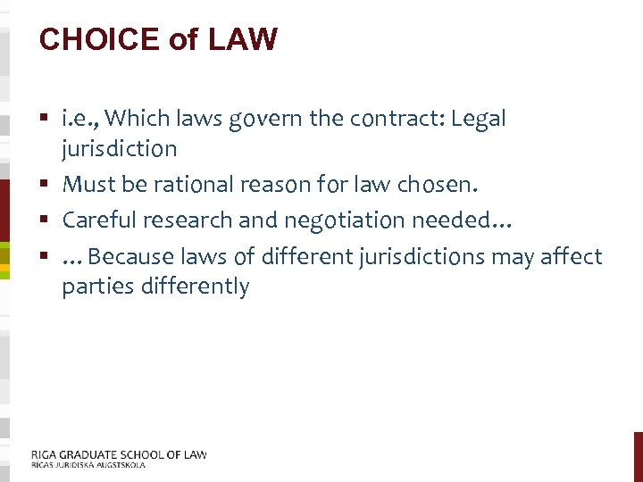 CHOICE of LAW § i. e. , Which laws govern the contract: Legal jurisdiction