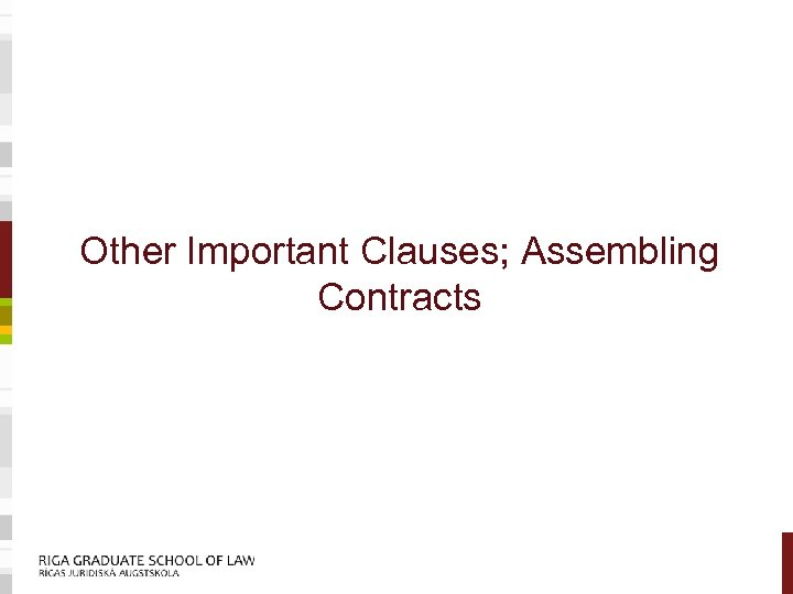 Other Important Clauses; Assembling Contracts
