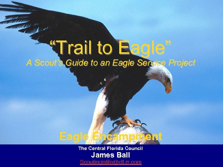 """""""Trail to Eagle"""" A Scout's Guide to an Eagle Service Project Eagle Encampment The"""