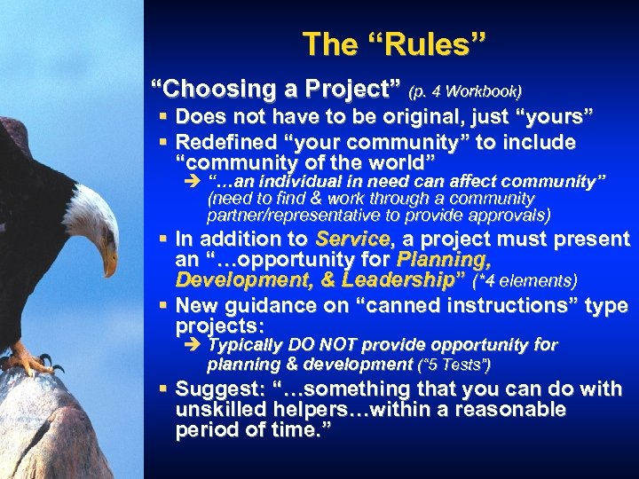 """The """"Rules"""" """"Choosing a Project"""" (p. 4 Workbook) § Does not have to be"""
