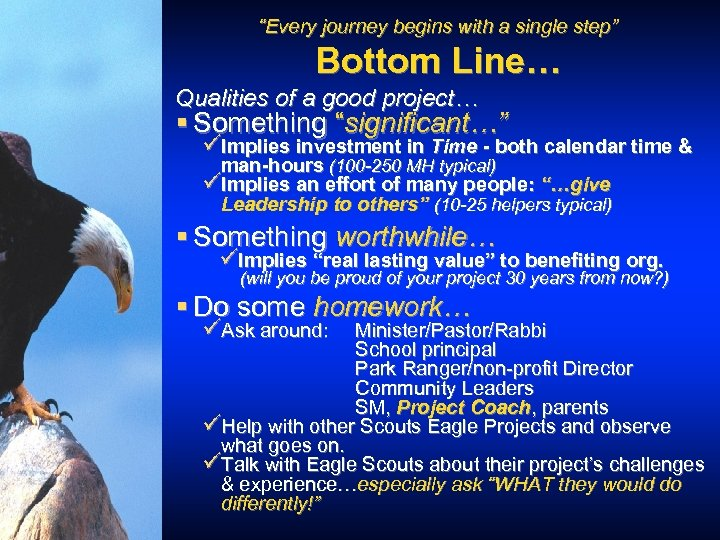 """""""Every journey begins with a single step"""" Bottom Line… Qualities of a good project…"""