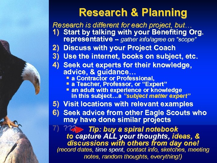 Research & Planning Research is different for each project, but… 1) Start by talking