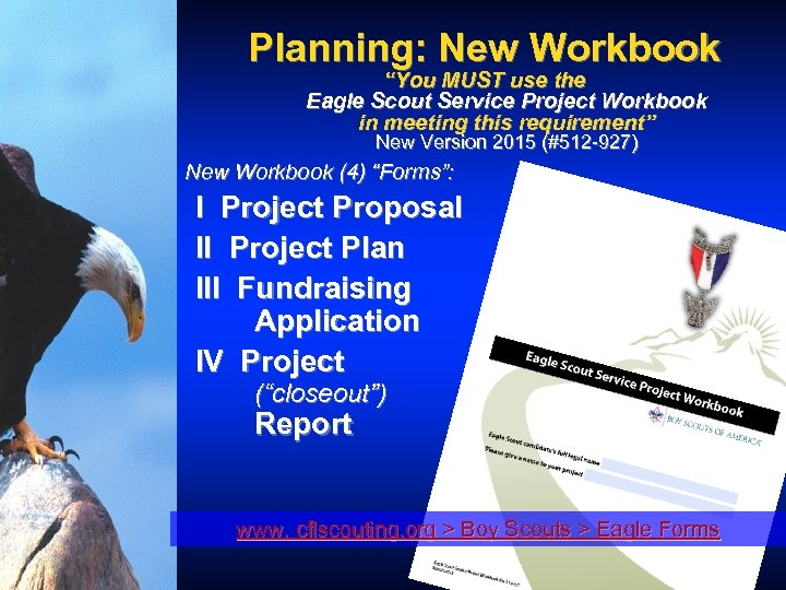 """Planning: New Workbook """"You MUST use the Eagle Scout Service Project Workbook in meeting"""
